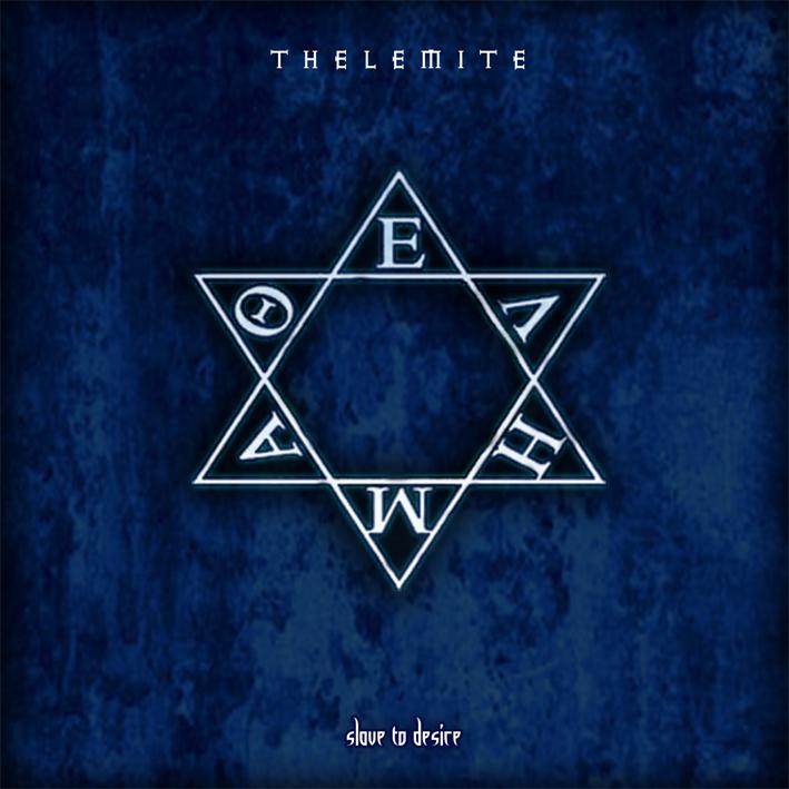 Thelemite_-_Slave_to_Desire
