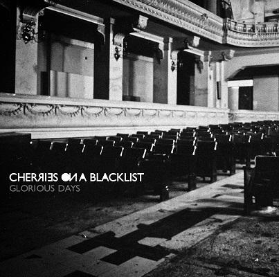 cherries on a blacklist - glorious days