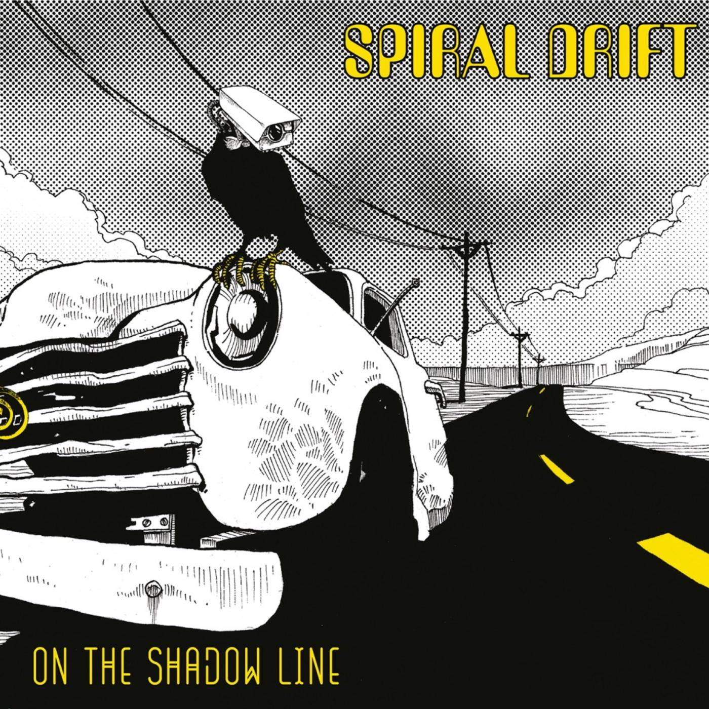 SPIRAL DRIFT - On the shadow line
