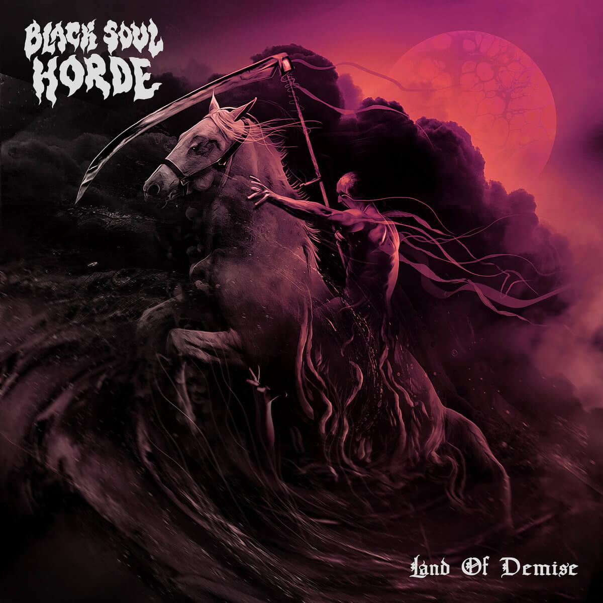 Black Soul Horde - Land of Demise