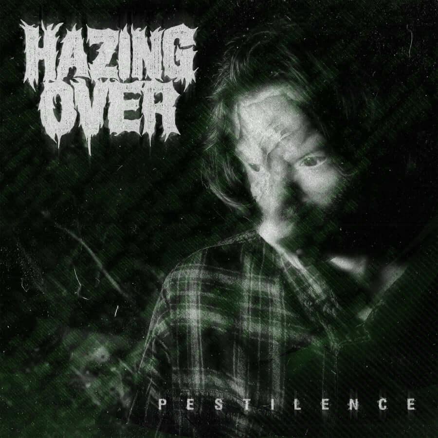Hazing Over – Pestilence